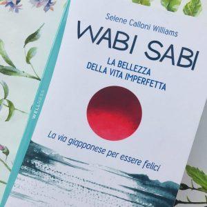 Wabi Sabi – la bellezza della Vita Imperfetta